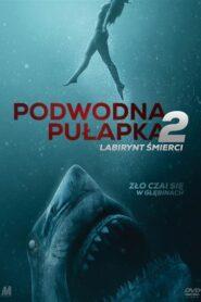 Podwodna pułapka 2: Labirynt śmierci lektor pl