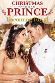 Christmas with a Prince: Becoming Royal lektor pl