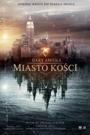 Dary Anioła: Miasto kości lektor pl