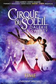 Cirque du Soleil: Dalekie światy lektor pl