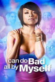 I Can Do Bad All By Myself lektor pl