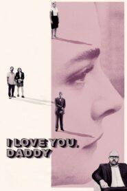 I Love You, Daddy lektor pl